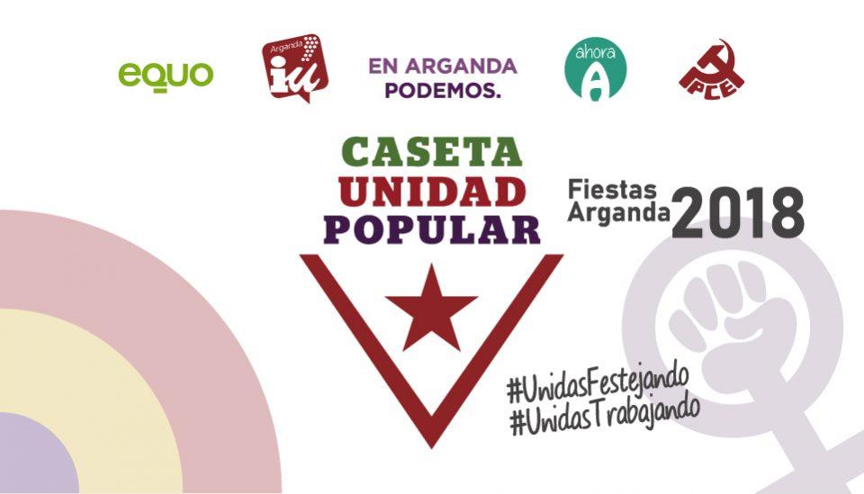 Fiestas Arganda 2018 – Caseta Unidad Popular