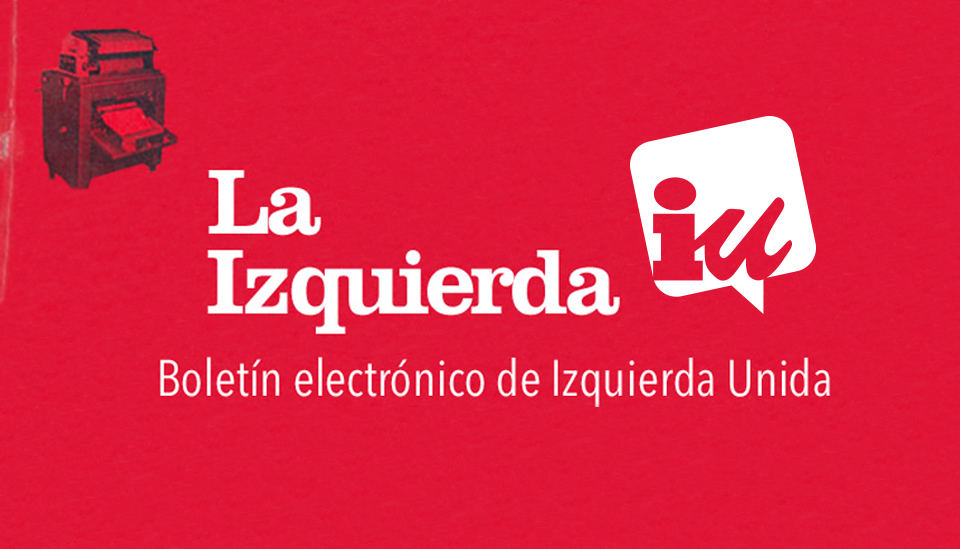La Izquierda - Boletín electrónico Izquierda Unida