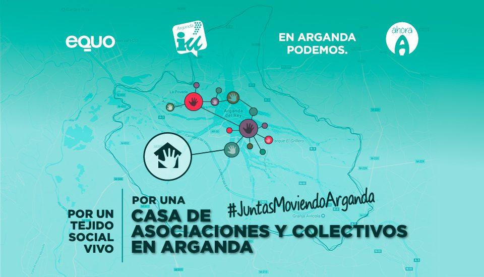 Izquierda Unida, Podemos, Equo y Ahora por una Casa de las Asociaciones en Arganda